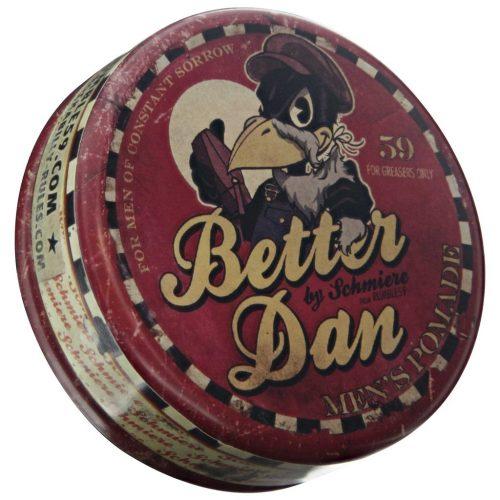 Schmiere Better Dan